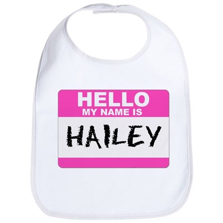 Hello My Name Is Hailey - Bib