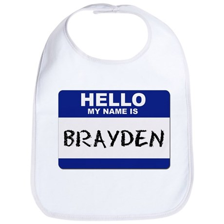 Hello My Name Is Brayden - Bib