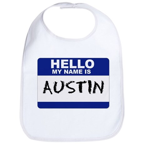 Hello My Name Is Austin - Bib