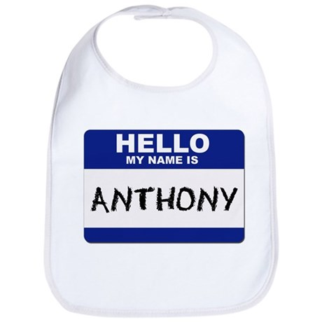 Hello My Name Is Anthony - Bib