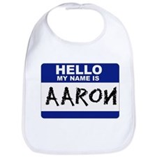 Hello My Name Is Aaron - Bib