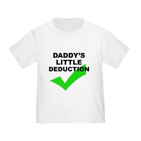 Daddy's Deduction - Toddler T-Shirt