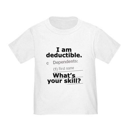 I am deductible - Toddler T-Shirt