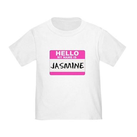 Hello My Name Is Jasmine - Toddler T-Shirt