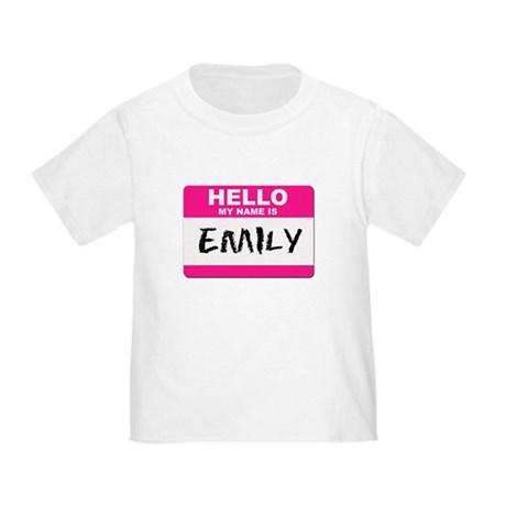 Hello My Name Is Emily - Toddler T-Shirt