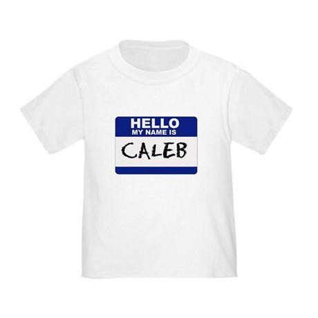 Hello My Name Is Caleb - Toddler T-Shirt