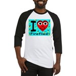 I (Heart) Fireflies Baseball Jersey