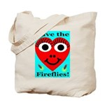Save the fireflies! Tote Bag