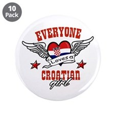 "Everyone loves a Croatian girl 3.5"" Button (10 pac"