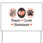 Peace Love Havanese Yard Sign