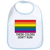 Gay Flag Colors Don't Run Bib