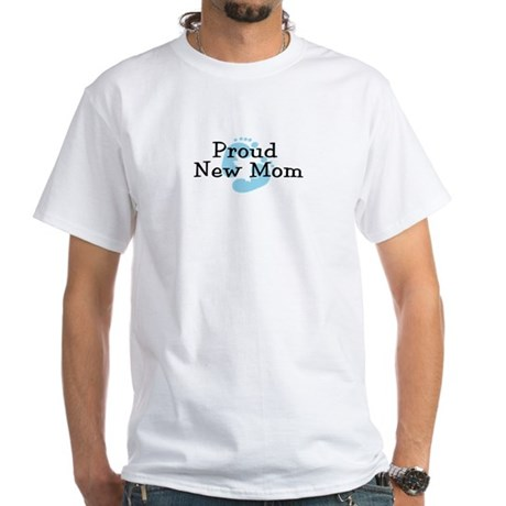 Proud New Mom Boy White T-Shirt