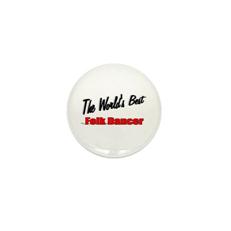 &quot;The World's Best Folk Dancer&quot; Mini Button