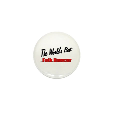 &quot;The World's Best Folk Dancer&quot; Mini Button (10 pac