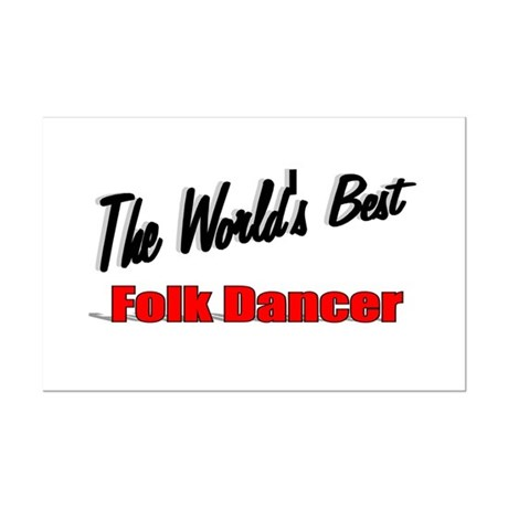 &quot;The World's Best Folk Dancer&quot; Mini Poster Print