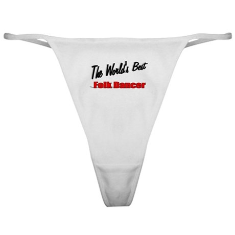 &quot;The World's Best Folk Dancer&quot; Classic Thong