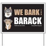 We Bark for Barack Yard Sign