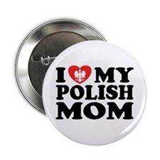"I Love My Polish Mom 2.25"" Button"