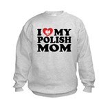 I Love My Polish Mom Sweatshirt