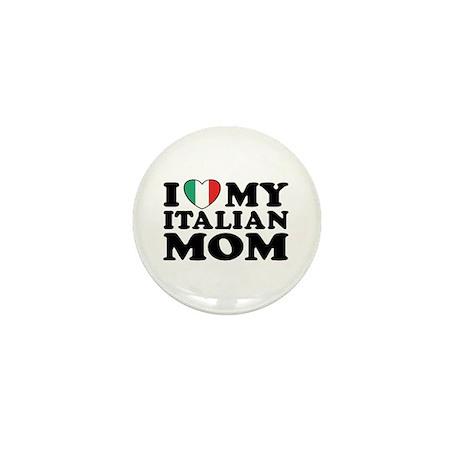 I Love My Italian Mom Mini Button