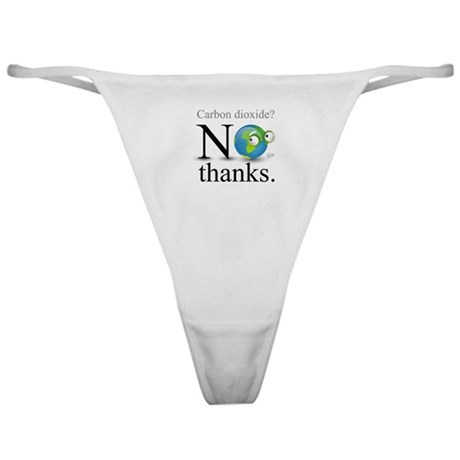 Carbon Dioxide? No Thanks. Classic Thong