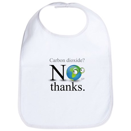 Carbon Dioxide? No Thanks. Bib