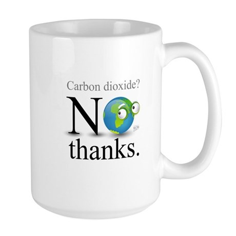 Carbon Dioxide? No Thanks. Large Mug
