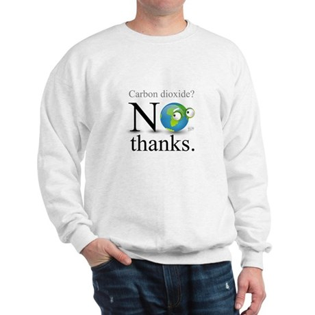Carbon Dioxide? No Thanks. Sweatshirt