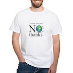 Carbon Dioxide? No Thanks. White T-Shirt