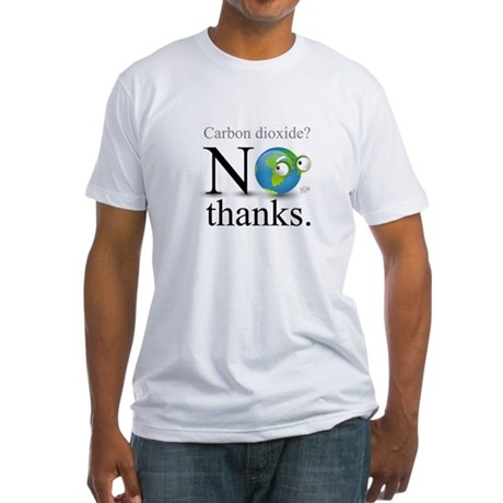 Carbon Dioxide? No Thanks. Fitted T-Shirt
