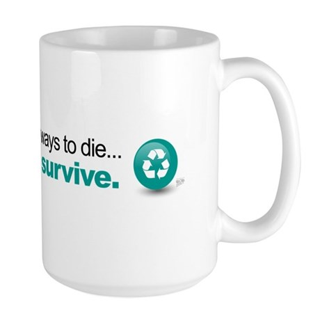 Survive by recycling Large Mug