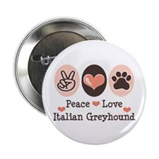 "Peace Love Italian Greyhound 2.25"" Button (100 pac"