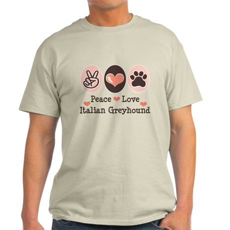 Peace Love Italian Greyhound Light T-Shirt