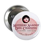 Mothers Against Dog Chaining Button