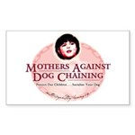 Mothers Against Dog Chaining Rectangle Sticker