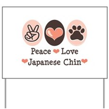 Peace Love Japanese Chin Yard Sign
