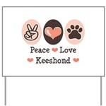 Peace Love Keeshond Yard Sign