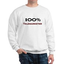 100 Percent Telemarketer Sweatshirt