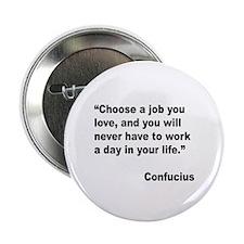 "Confucius Job Love Quote 2.25"" Button (10 pack)"