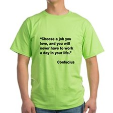 Confucius Job Love Quote (Front) T-Shirt