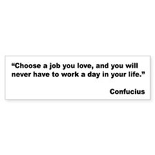 Confucius Job Love Quote Bumper Car Sticker