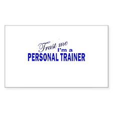 Trust Me I'm a Personal Train Sticker (Rectangular