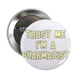 "Trust Me I'm a Pharmacist 2.25"" Button (100 pack)"