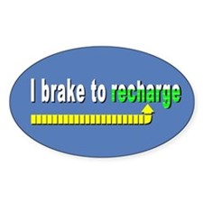 I Brake to Recharge Oval Decal