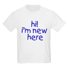 im new here-boy T-Shirt