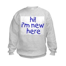 im new here-boy Sweatshirt