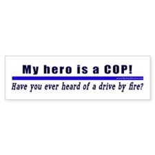 Drive By Fire COP Gift Bumper Bumper Sticker