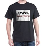 100 Percent Speech Writer T-Shirt