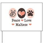 Peace Love Maltese Yard Sign