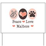 Peace Love Maltese Yard Sign